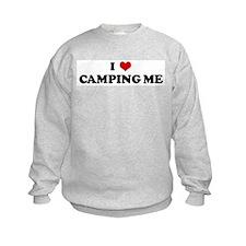 I Love CAMPING ME Sweatshirt