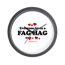 Everyone loves a Fag Hag ~  Wall Clock