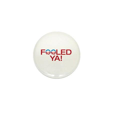 FOOLED YA! Mini Button