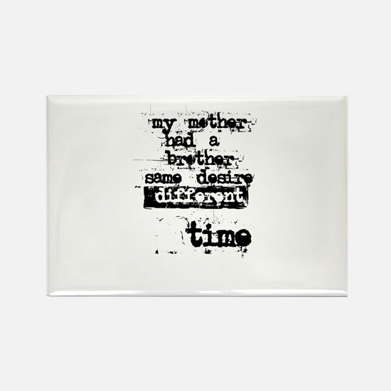 Mother Brother Desire Time Rectangle Magnet