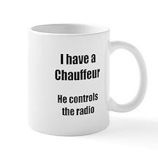 I have a Chauffeur Small Mug