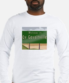 Welcome to Oy Gevaltville Long Sleeve T-Shirt