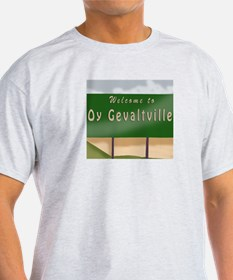 Welcome to Oy Gevaltville T-Shirt