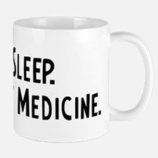 Eat, Sleep, Veterinary Medici Mug