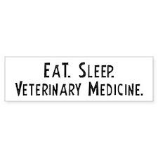 Eat, Sleep, Veterinary Medici Bumper Bumper Sticker