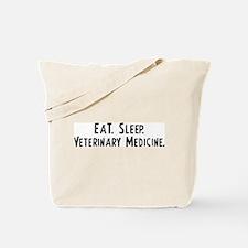 Eat, Sleep, Veterinary Medici Tote Bag