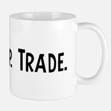 Eat, Sleep, Trade Mug