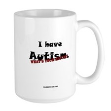 I Have Autism, What's Your Ex Mug