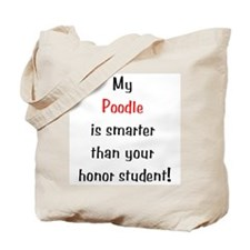 My Poodle is smarter... Tote Bag