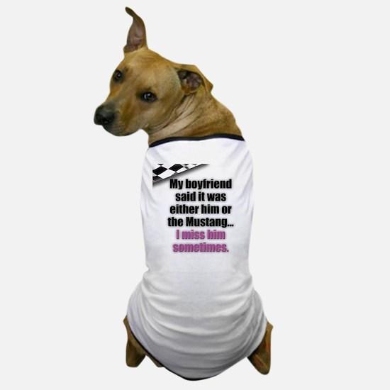 Sometimes I Miss My Boyfriend Dog T-Shirt