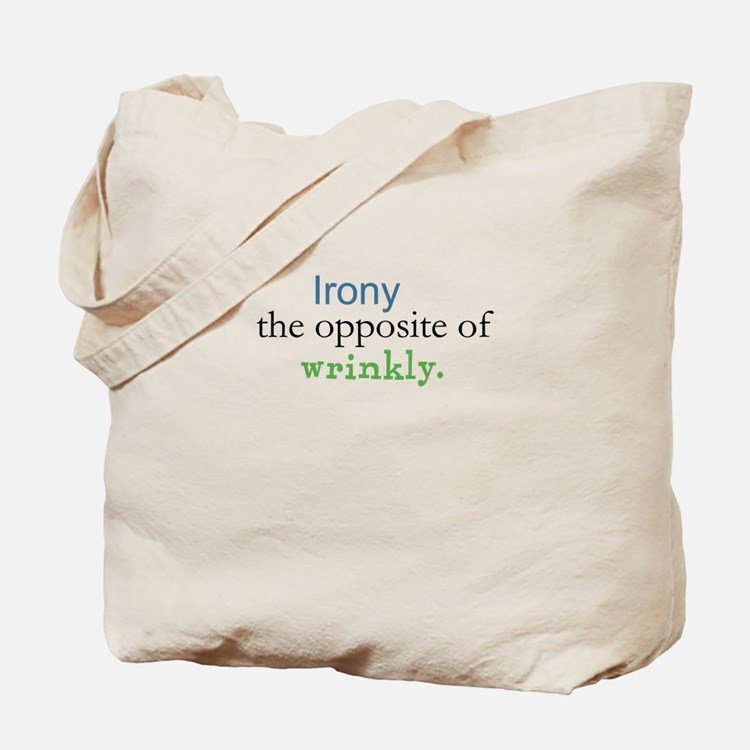 Irony The Opposite of Wrinkly Tote Bag