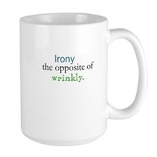 Irony The Opposite of Wrinkly Mug