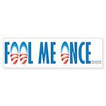 Fool Me Once... Bumper Sticker (50 pk)