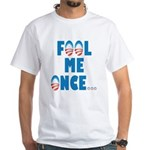 Fool Me Once... White T-Shirt