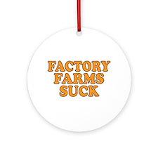 Factory Farms Suck Ornament (Round)