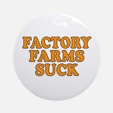 Factory Farms Suck Ornament (Round)