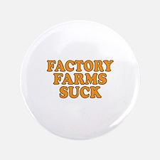 """Factory Farms Suck 3.5"""" Button"""