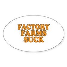 Factory Farms Suck Oval Decal