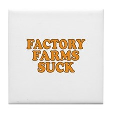 Factory Farms Suck Tile Coaster