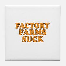 Factory Farms Suck Tile Coaster