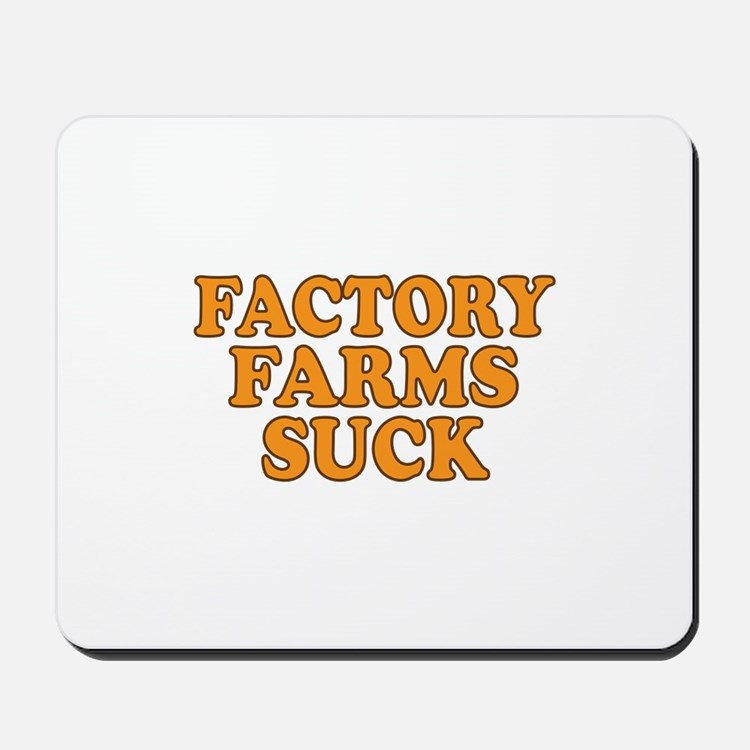 Factory Farms Suck Mousepad