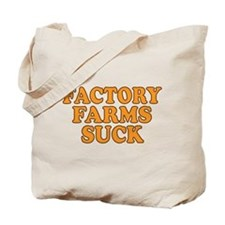 Factory Farms Suck Tote Bag