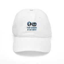 Stop Staring At My Nuts Baseball Cap
