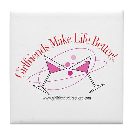 Girlfriends Make Life Better Martini Tile Coaster
