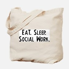 Eat, Sleep, Social Work Tote Bag