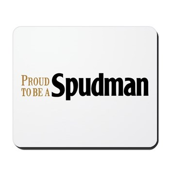 Proud to be a Spudman Mousepad