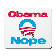 Obama the big Nope Mousepad