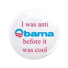 "Anti Obama before it was cool 3.5"" Button"