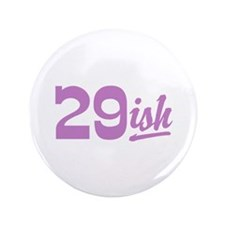 "Funny 30th Birthday 3.5"" Button"