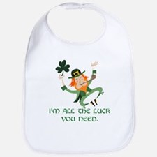 I'm All The Luck You Need Bib