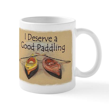 I Deserve a Good Paddling Mug
