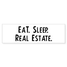 Eat, Sleep, Real Estate Bumper Bumper Sticker