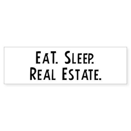 Eat, Sleep, Real Estate Bumper Sticker