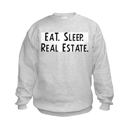 Eat, Sleep, Real Estate Kids Sweatshirt