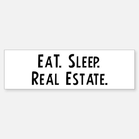 Eat, Sleep, Real Estate Bumper Bumper Bumper Sticker