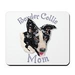 Border Collie  Mom's Mousepad