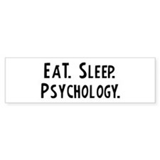 Eat, Sleep, Psychology Bumper Bumper Sticker