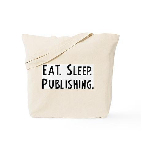 Eat, Sleep, Publishing Tote Bag