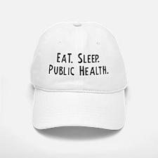 Eat, Sleep, Public Health Baseball Baseball Cap
