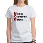 MOB: Millions Outraged at Barack Women's T-Shirt