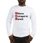 MOB: Millions Outraged at Barack Long Sleeve T-Shi