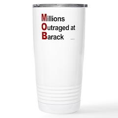 MOB: Millions Outraged at Barack Travel Mug