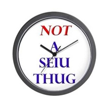 Not a SEIU THUG Wall Clock
