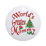 World's Greatest Mommy Ornament (Round)
