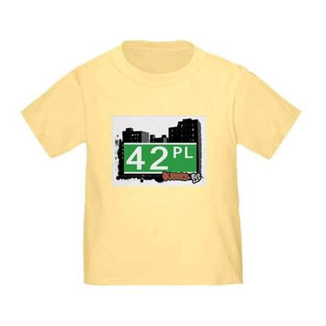 42 PLACE, QUEENS, NYC Toddler T-Shirt