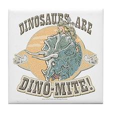 Girls Dinosaurs R Dino-Mite Tile Coaster